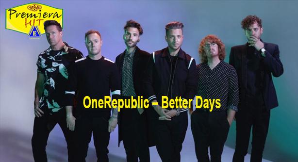 OneRepublic – Better Days (Премиера Хит)