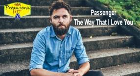 Premiera Hit Vtornik - 24 03 2020 - Passenger – The Way That I Love You