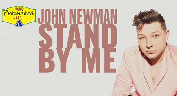Premiera Hit petok - 13 03 2020 - John Newman – Stand By Me