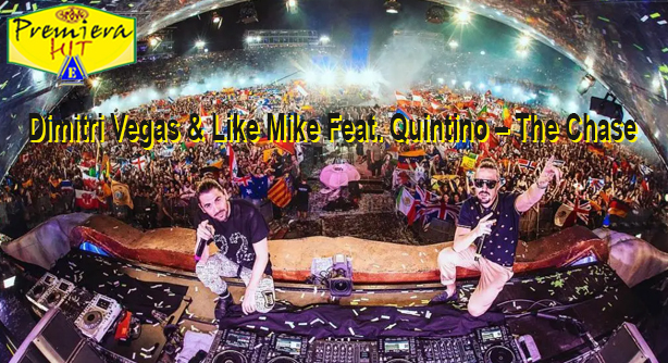Dimitri Vegas & Like Mike Feat. Quintino – The Chase (Премиера Хит)
