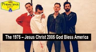 Premiera Hit Vtornik - 07 04 2020 - The 1975 – Jesus Christ 2005 God Bless America