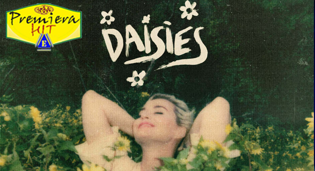 Katy Perry – Daisies (Премиера Хит)