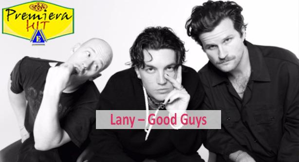 Lany – Good Guys (Премиера Хит)