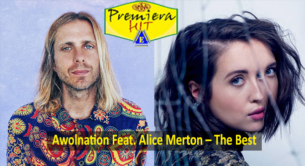 Awolnation Feat. Alice Merton – The Best (Премиера Хит)