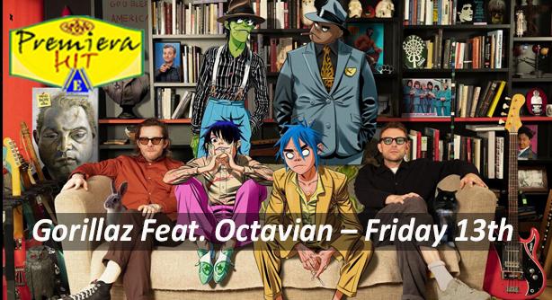Premiera Hit Petok -19 06 2020 - Gorillaz Feat Octavian – Friday 13th