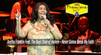 Premiera Hit Sreda - 24 06 2020 - Aretha Franklin Feat The Boys Choir of Harlem – Never Gonna Break My Faith