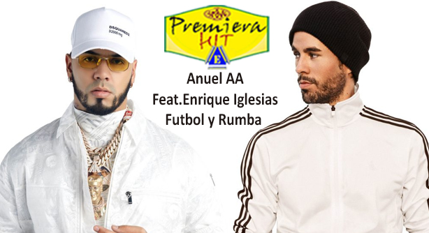Anuel AA Feat.Enrique Iglesias – Futbol y Rumba (Премиера Хит)
