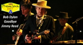 Premiera Hit Vtornik - 23 06 2020 - Bob Dylan – Goodbye Jimmy Reed