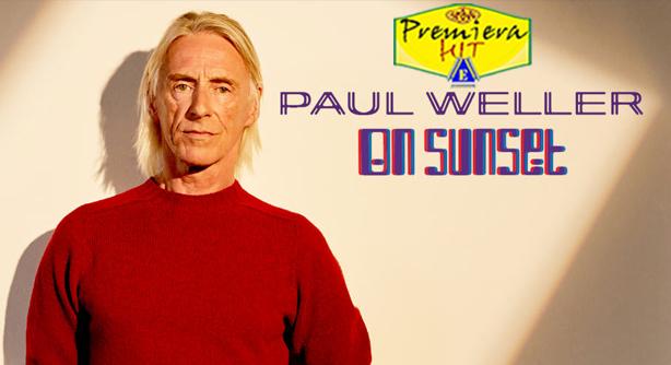 Paul Weller – On Sunset (Премиера Хит)