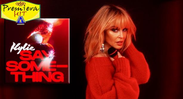 Kylie Minogue – Say Something (Премиера Хит)