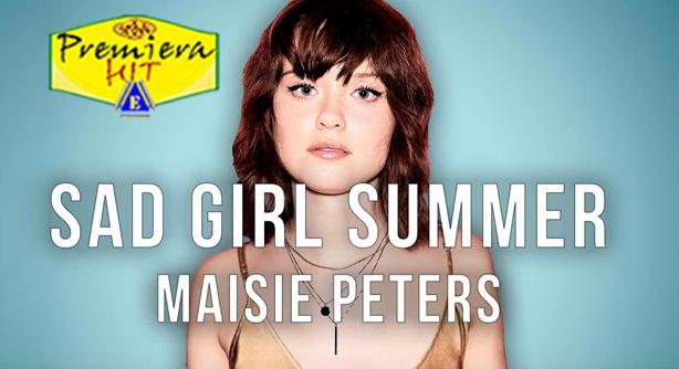 Maisie Peters – Sad Girl Summer (Премиера Хит)