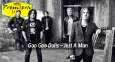 Premiera Hit Sreda - 01 07 2020 - Goo Goo Dolls – Just A Man