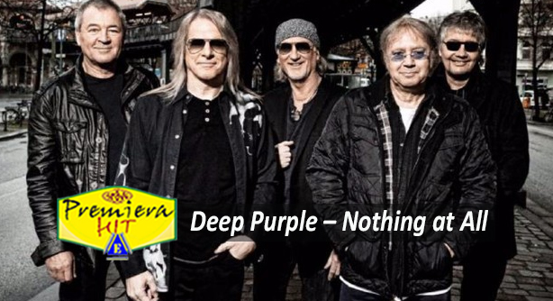 Premiera Hit Sreda - 15 07 2020 - Deep Purple – Nothing at All