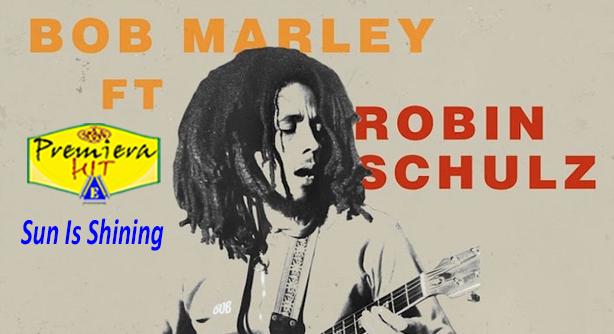 Robin Schulz Feat. Bob Marley – Sun Is Shining (Премиера Хит)