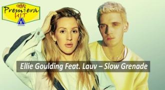 Premiera Hit Vtornik 07 07 2020 - Ellie Goulding Feat Lauv – Slow Grenade