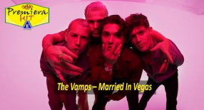 Premiera Hit Cetvrtok - 06 08 2020 - The Vamps – Married In Vegas