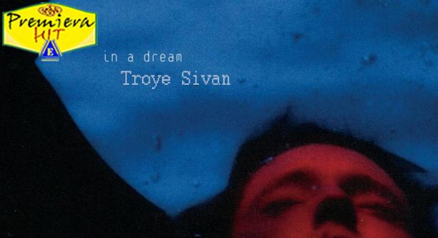 Troye Sivan – In A Dream (Премиера Хит)