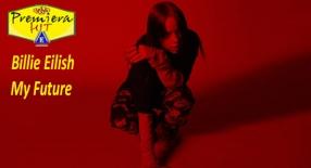 Premiera Hit Ponedelnik- 03 08 2020 - Billie Eilish – My Future