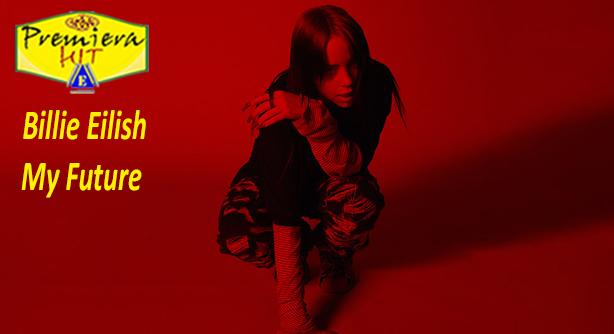 Billie Eilish – My Future (Премиера Хит)