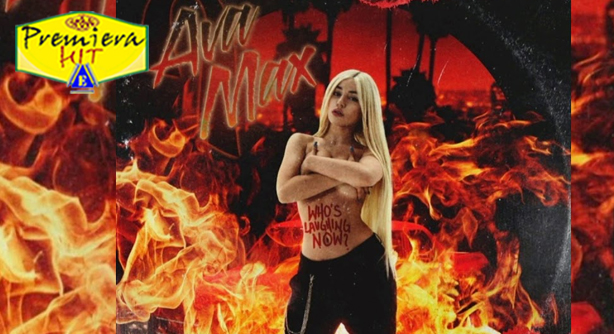 Ava Max – Who's Laughing Now (Премиера Хит)