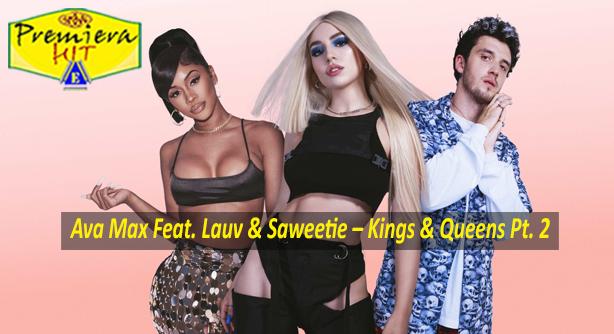 Ava Max Feat. Lauv & Saweetie – Kings & Queens Pt. 2 (Премиера Хит)