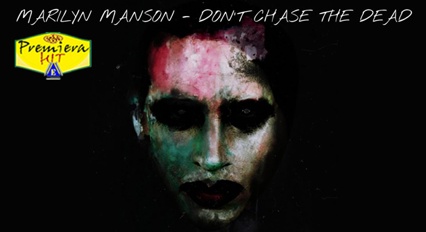 Premiera Hit Cetvrtok 17 09 2020 - Marilyn Manson – Dont Chase The Dead