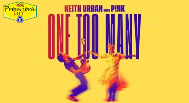Premiera Hit Cetvrtok 24 09 2020 - Keith Urban Feat Pink – One Too Many