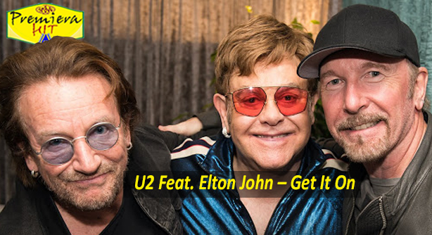 Premiera Hit Petok 26 09 2020 - U2 Feat Elton John – Get It On