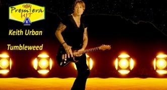 Premiera Hit Sreda 02 09 2020 - Keith Urban – Tumbleweed