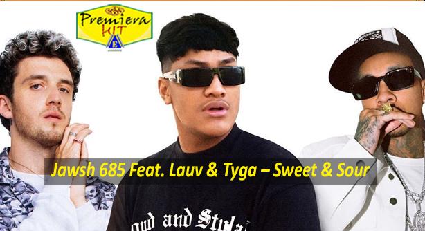 Jawsh 685 Feat. Lauv & Tyga – Sweet & Sour (Премиера Хит)