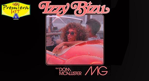 Izzy Bizu Feat Dom McAllister – MG (Премиера Хит)