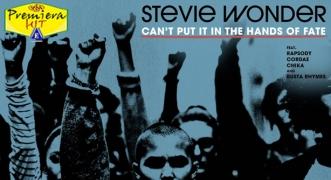 Premiera Hit Vtornik 21 10 2020 - Stevie Wonder Feat Rapsody, Cordae, Chika & Busta Rhymes – Can' Put It In The Hands of Fate