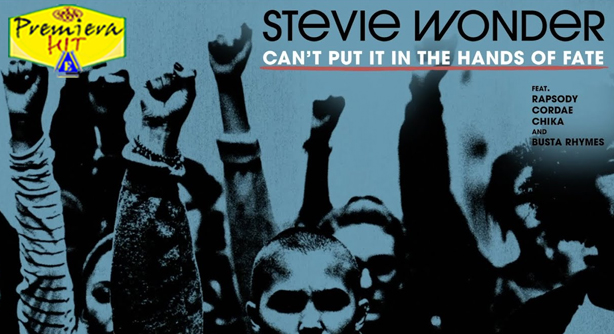 Stevie Wonder Feat. Rapsody, Cordae, Chika & Busta Rhymes – Can't Put It In The Hands of Fate (Премиера Хит)