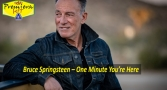 Premiera Hit Vtornik 27 10 2020 - Bruce Springsteen – One Minute You're Here