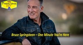Premiera Hit Vtornik 27 10 2020 - Bruce Springsteen – One Minute You're Here