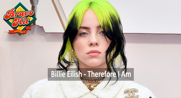 Billie Eilish – Therefore I Am (Браво Хит)