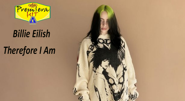 Billie Eilish – Therefore I Am (Премиера Хит)