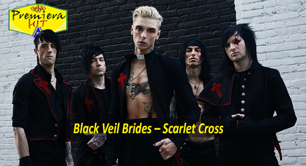 Black Veil Brides – Scarlet Cross (Премиера Хит)