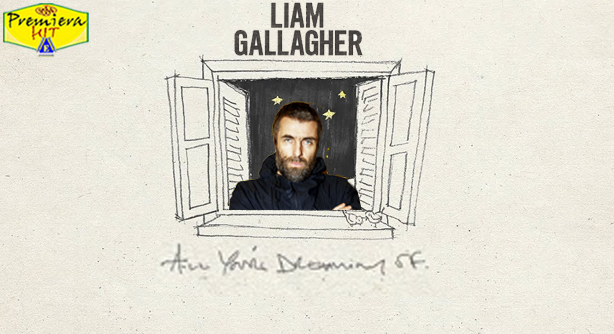 Liam Gallagher – All You're Dreaming Of (Премиера Хит)