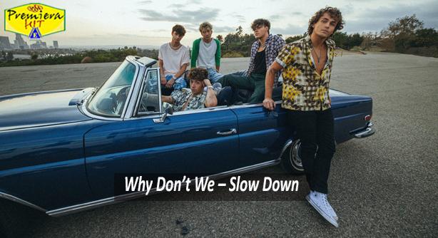 Premiera Hit Petok 26 12 2020 -Why Dont We – Slow Down