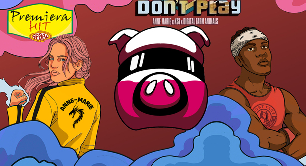 Anne-Marie Feat. KSI And Digital Farm Animals – Don't Play (Премиера Хит)