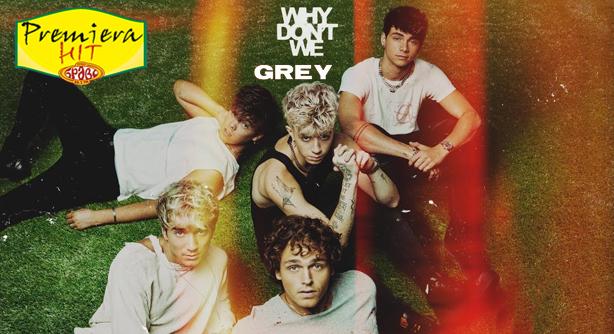 Premiera Hit Vtornik - 19 01 2021 - Why Dont We – Grey