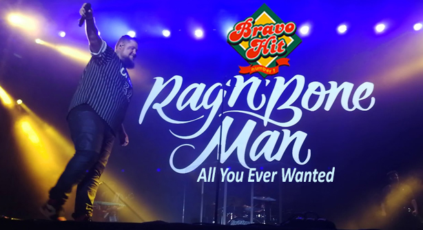 Rag'n'Bone Man – All You Ever Wanted (Браво Хит)