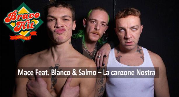 Mace Feat. Blanco & Salmo – La canzone Nostra (Браво Хит)