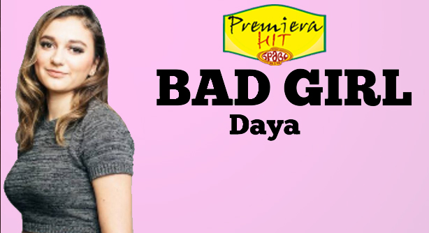 Daya – Bad Girl (Премиера Хит)