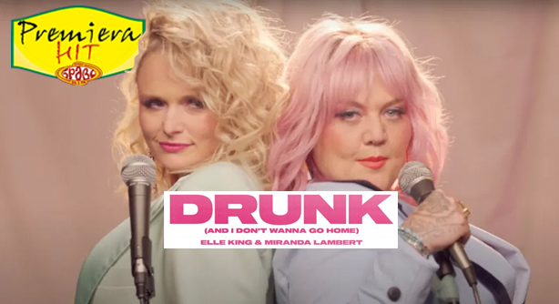 Elle King Feat. Miranda Lambert – Drunk (And I Don't Wanna Go Home) (Премиера Хит)