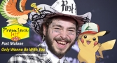Premiera Hit Vtornik - 02 03 2021 - Post Malone – Only Wanna Be With You (Pokemon 25 Version)