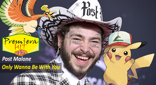 Post Malone – Only Wanna Be With You (Pokemon 25 Version) (Премиера Хит)