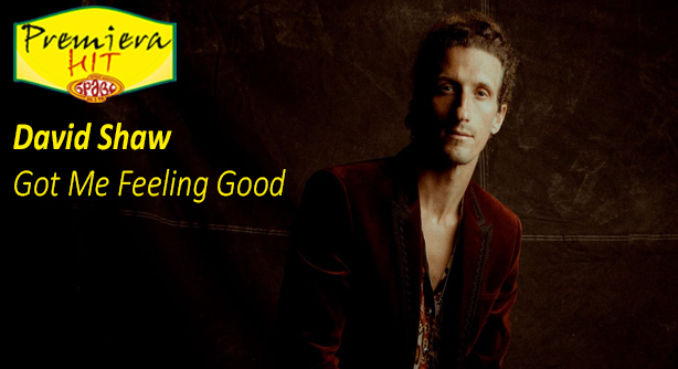 Premiera Hit Vtornik -30 03 2021 - David Shaw – Got Me Feeling Good