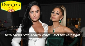 Premiera Hit Petok- 09 03 2021 - Demi Lovato Feat Ariana Grande – Met Him Last Night